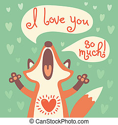 Cute fox confesses his love. - Card to the birthday or other...