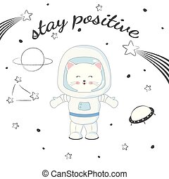 Cute funny cat astronaut in space. Stay positive. Concept ...