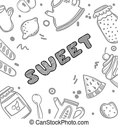 Cute hand drawn poster menu for cafe on food background with sweet quote. Linear illustration.
