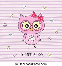 Cute howlet girl and inscription my little owl.