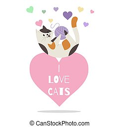 Cute little kitten playing with wool ball on heart with i Love cats inscription, cartoon vector illustration.