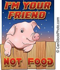 Cute pig - I'm your friend not food - Cartoon style...