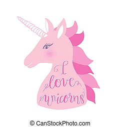 Cute pink unicorn with inscription I love unicorns . Vector illustration for greeting cards, kids clothing, baby posters.