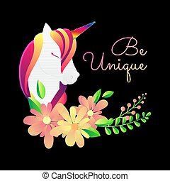 Cute poster, greeting card or apparel print with unicorn, flowers . Flat gradient. Lettering 'be unique . Cartoon character. Vector illustration. Decorative art Isolated on black