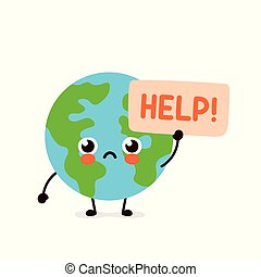 Cute sad Earth planet ask help character. Vector hand drawing flat style illustration icon design. Isolated on white background. Eco friendly, save ecology, Earth day concept. World map globe