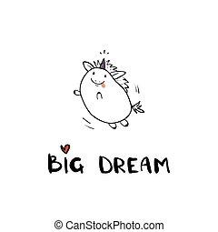 Cute slogan card with hand drawn unicorn. Big Dream lettering card, poster