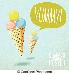 Cute summer poster - cones with yummy ice-cream, speech bubble for your text. Vector.