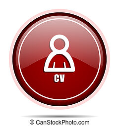 Cv red glossy round web icon. Circle isolated internet button for webdesign and smartphone applications.