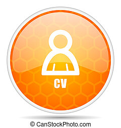 Cv web icon. Round orange glossy internet button for webdesign.