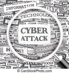 CYBER ATTACK. Word cloud illustration. Tag cloud concept collage.