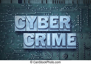 cyber crime pc board - cyber crime phrase made from metallic...