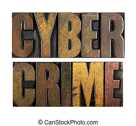 Cyber Crime - The words CYBER CRIME written in vintage...