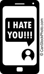 Cyberbullying, I hate you message on smartphone display,...