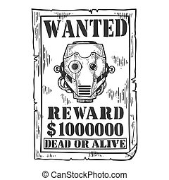 Cyborg robot criminal reward poster engraving vector illustration. Scratch board style imitation. Black and white hand drawn image.