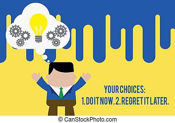 décider, concept, regret, texte, il, ensemble., ton, avant, debout, fonctionnement, 1, 2, complet, bulle, signification, mains, ampoule, imaginaire, maintenant, homme, later., lumière, haut, choix, engrenages, écriture, penser, premier