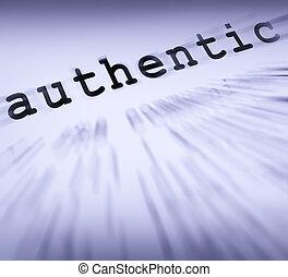 définition, authentique, guaranteed, affichages, authenticité, authentique, ou