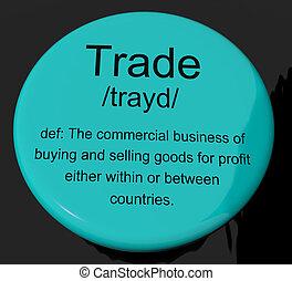 définition, marchandises, bouton, commercer, exportation, importation, projection