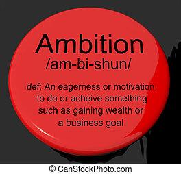 définition, motivation, bouton, conduire, ambition, ...