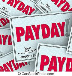 día de paga, palabra, cheques, dinero, ingresos, ganado, trabajando, trabajo