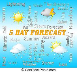 días, pronóstico, indica, tiempo, cinco, 5, forecasts, día