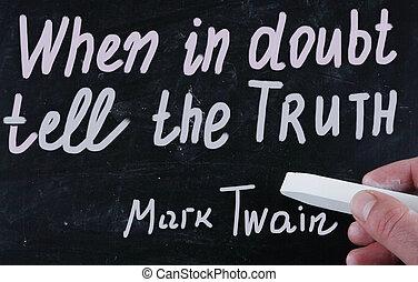 dúvida, quando, conte, verdade