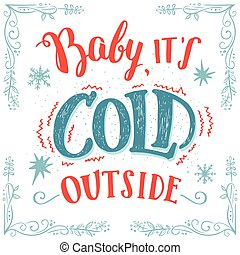 děťátko, to je, studený, mimo, hand-lettering, karta