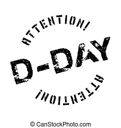 D-Day rubber stamp. Grunge design with dust scratches....