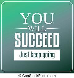 d, juste, going., typographie, garder, volonté, citations, réussir, fond, vous