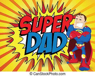dad., herói, pai, feliz, super, dia, homem