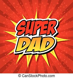dad., herói, pai, super, dia, feliz