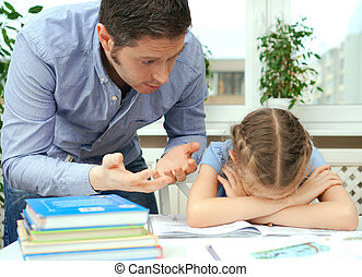 Dad is angry because his daughter don't want to do her homework.