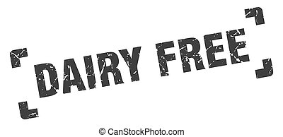 dairy free stamp. square grunge sign isolated on white background