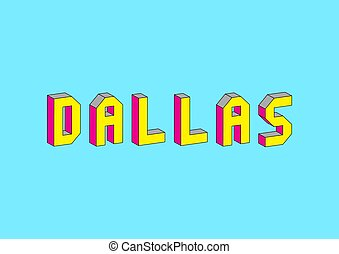 Dallas text with 3d isometric effect