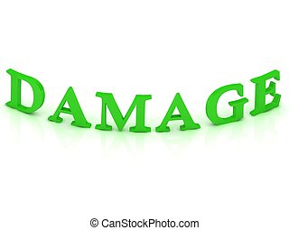 DAMAGE sign with green word
