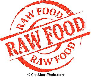 Damaged round red stamp with the word - raw food - vector