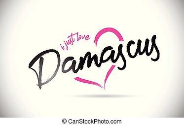 damasco, io, giusto, amore, parola, testo, con, scritto...