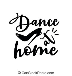 Dance at home- calligraphy with high- heel shoe.