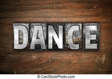 Dance Concept Metal Letterpress Type