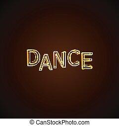 Dance neon sign.