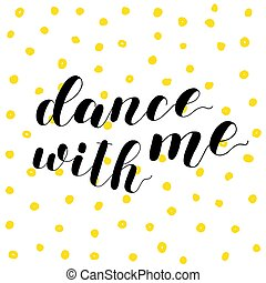 Dance with me. Lettering illustration.