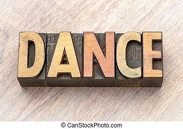dance - word abstract in wood type