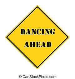 Dancing Ahead Sign