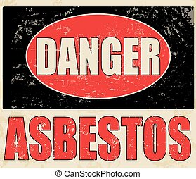 Danger Asbestos vintage grunge poster, vector illustrator