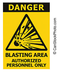 Danger, blasting area, authorized personnel only text, hazard risk zone caution warning sign, blast icon signage sticker, black triangle over isolated yellow background, large macro closeup