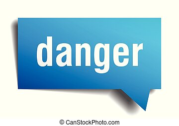 danger blue 3d speech bubble