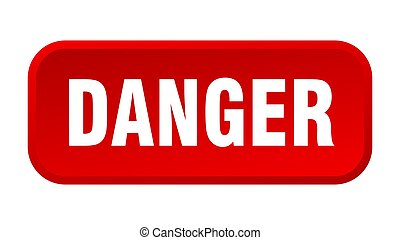 danger button. danger square 3d push button