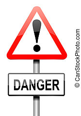 Danger concept. - Illustration depicting a sign with a...