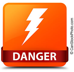 Danger (electricity icon) orange square button red ribbon in middle