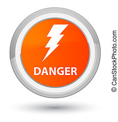 Danger (electricity icon) prime orange round button