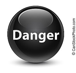 Danger glassy black round button